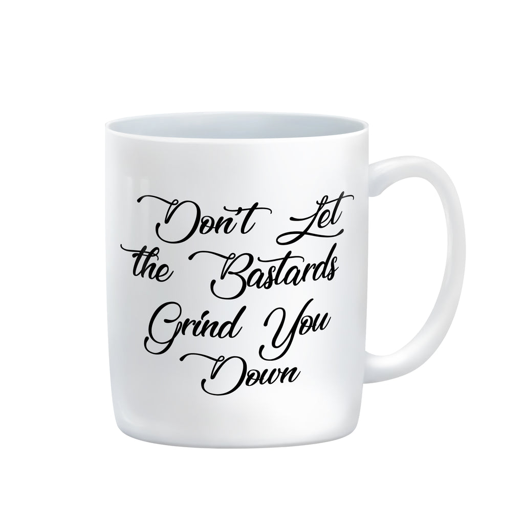 DON'T LET THE BASTARDS GRIND YOU DOWN slogan mug from LA LA LAND