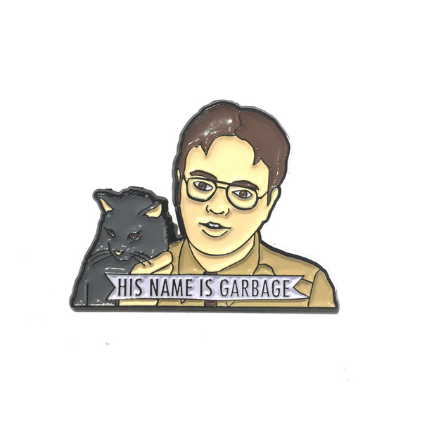 DWIGHT SCHRUTE the office- an american workplace RAINN WILSON his name is Garbage cat ENAMEL PIN by pinpost from LA LA LAND