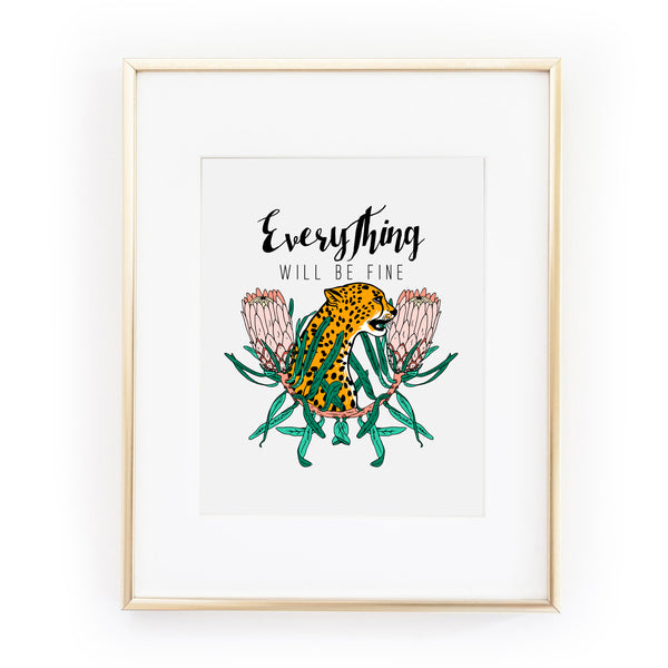 EVERYTHING WILL BE FINE Art Print