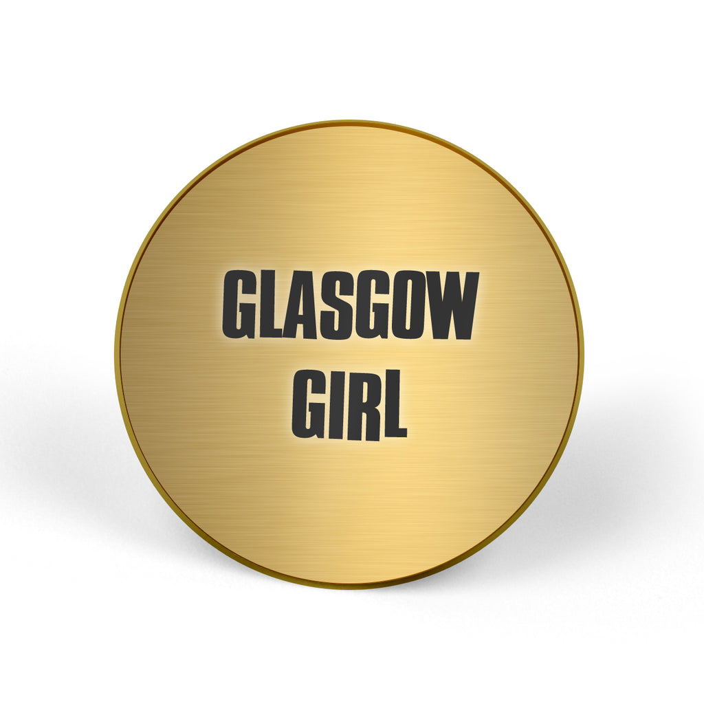GLASGOW GIRL Pin