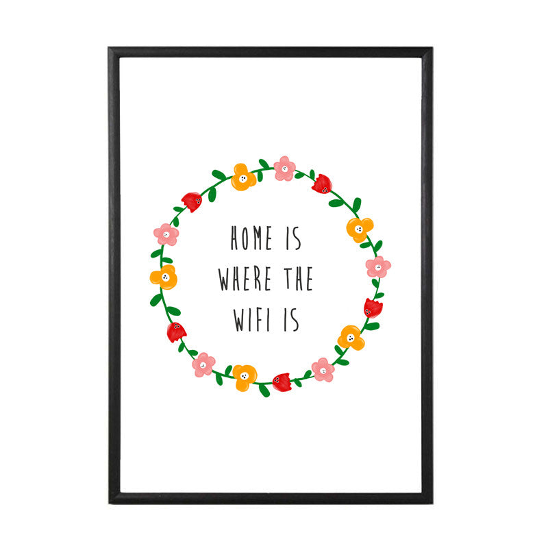 Home Is Where The WiFi Is Art Print