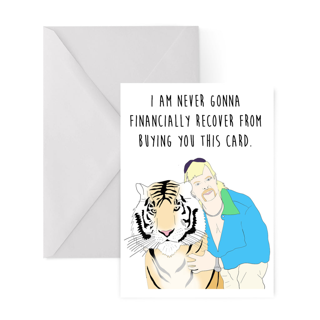 I AM NEVER GONNA FINANCIALLY RECOVER... Greetings Card