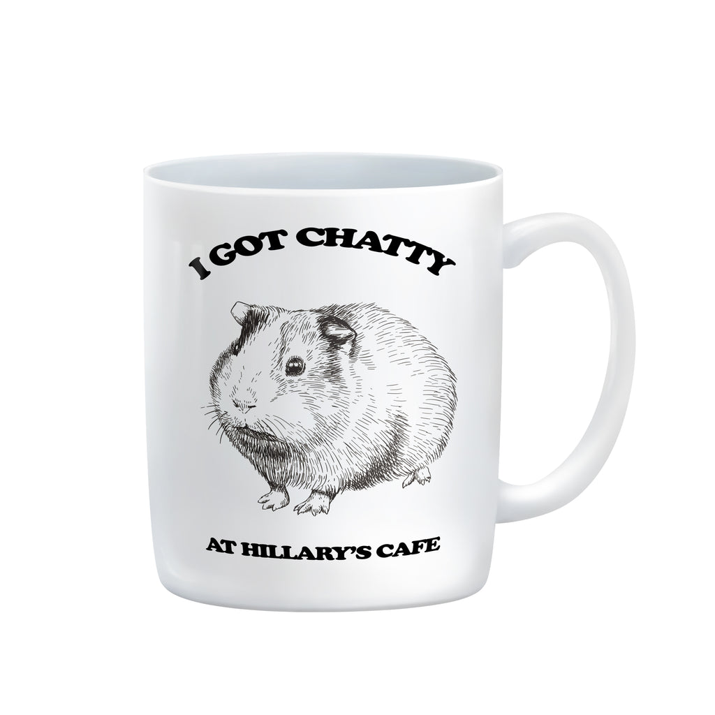 I GOT CHATTY AT HILARY'S CAFE Mug