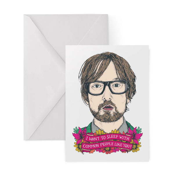 I WANNA SLEEP WITH COMMON PEOPLE LIKE YOU common people jarvis cocker PULP mishapes mistakes BRITPOP 90s greetings card by Lost Plots from LA LA LAND