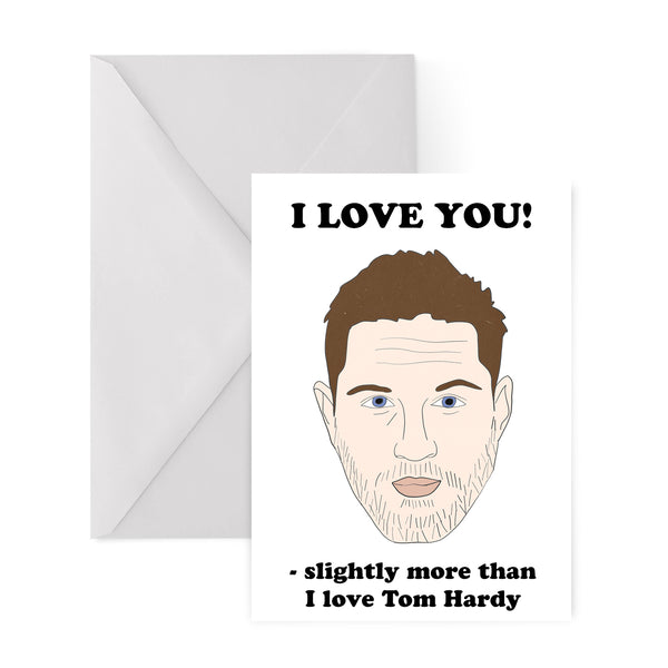 I love you more than Tom Hardy valentines card from LA LA LAND