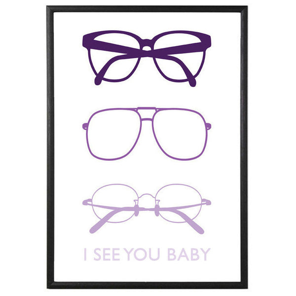 I See You Baby glasses Art Print
