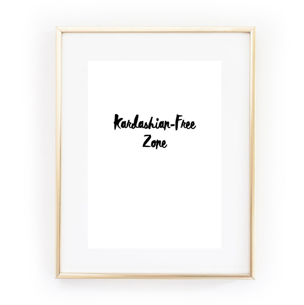 Kardashian Free Zone a4 art print from LA LA LAND £12