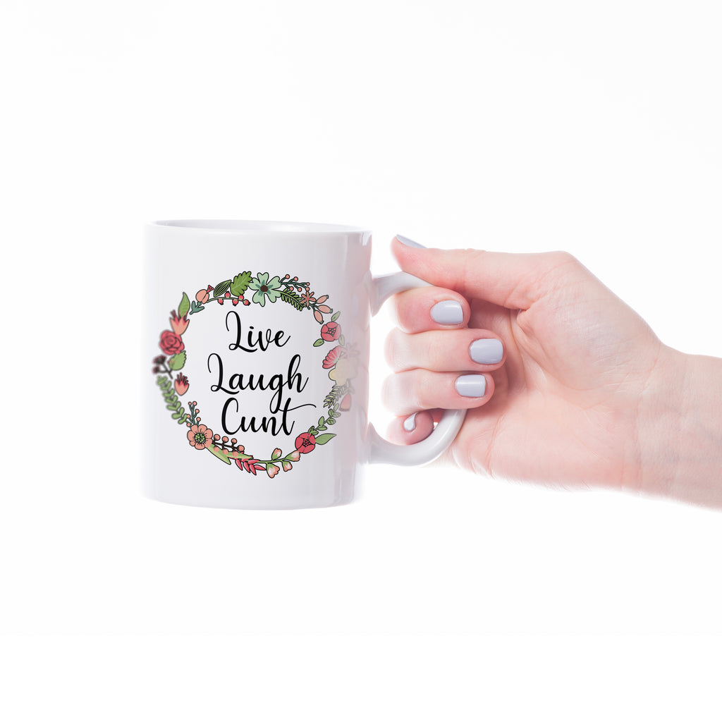 LIVE LAUGH CUNT Mug