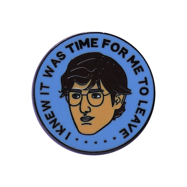 LOUIS THEROUX it was time for me to leave WEIRD WEEKENDS enamel pin by Naomi Hope Designs from LA LA LAND