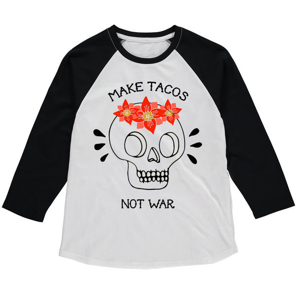 MAKE TACOS NOT WAR Raglan Baseball Tee