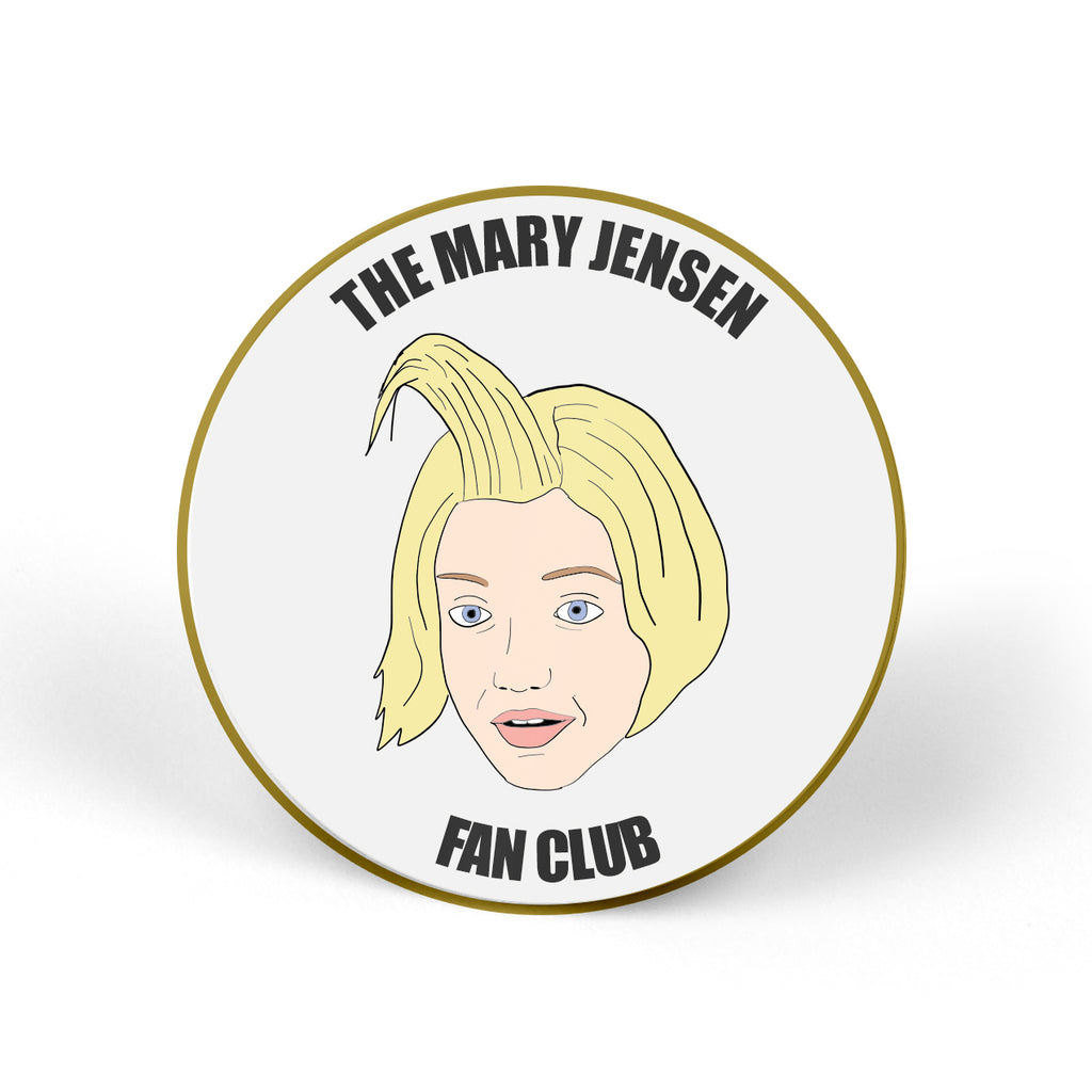 THE MARY JENSEN FAN CLUB Pin