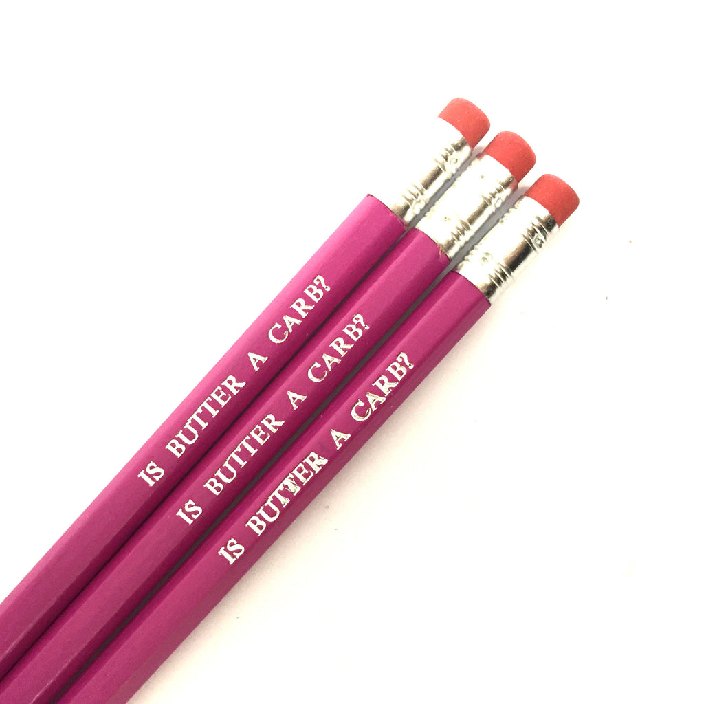 MEAN GIRLS IS BUTTER A CARB? hand stamped hot foil slogan funny film movie tv quote pencils