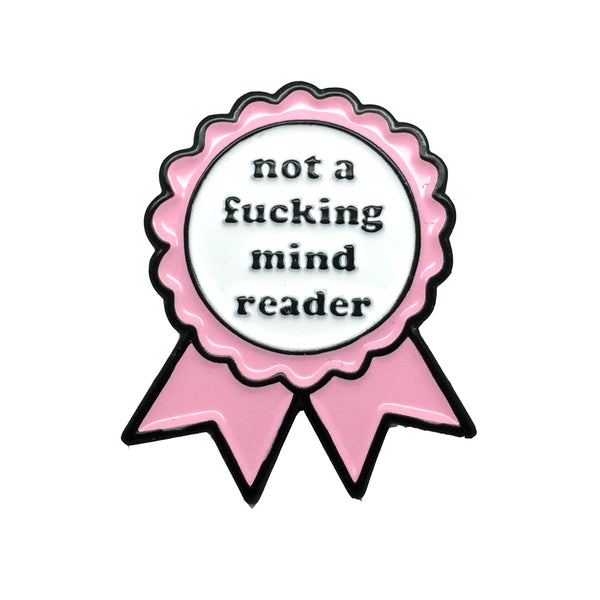 NOT A FUCKING MIND READER Rosette Enamel Pin