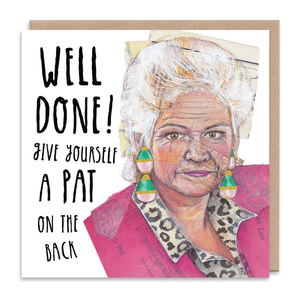 PAT BUTCHER pat on the back EASTENDERS greetings card by Angie Beal from LA LA LAND