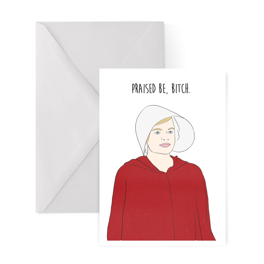 PRAISED BE BITCH handmaid's tale OFFRED greetings card from LA LA LAND
