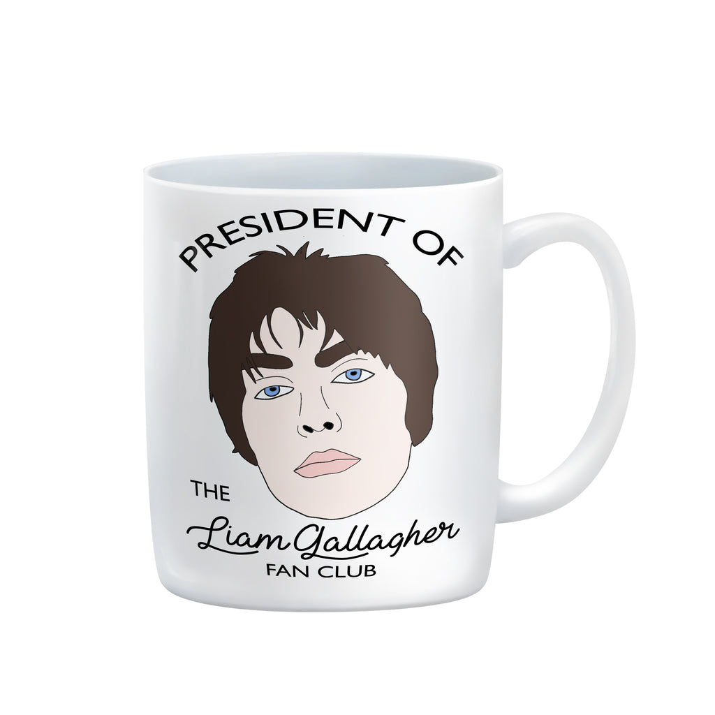 PRESIDENT OF THE LIAM GALLAGHER FAN CLUB Mug