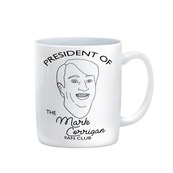 PRESIDENT OF THE MARK CORRIGAN FAN CLUB MUG peep show FROM LA LA LAND