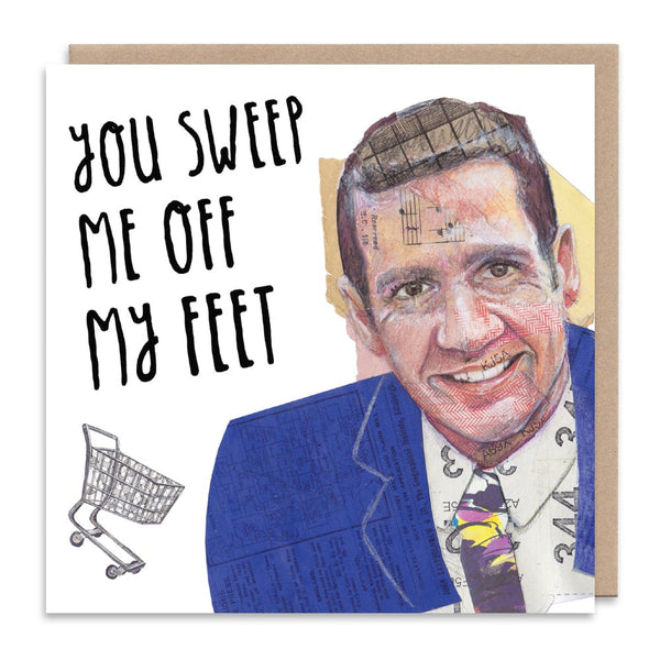 SUPERMARKET SWEET dale winton SWEEP ME OFF MY FEET greetings card by Angie Beal from LA LA LAND