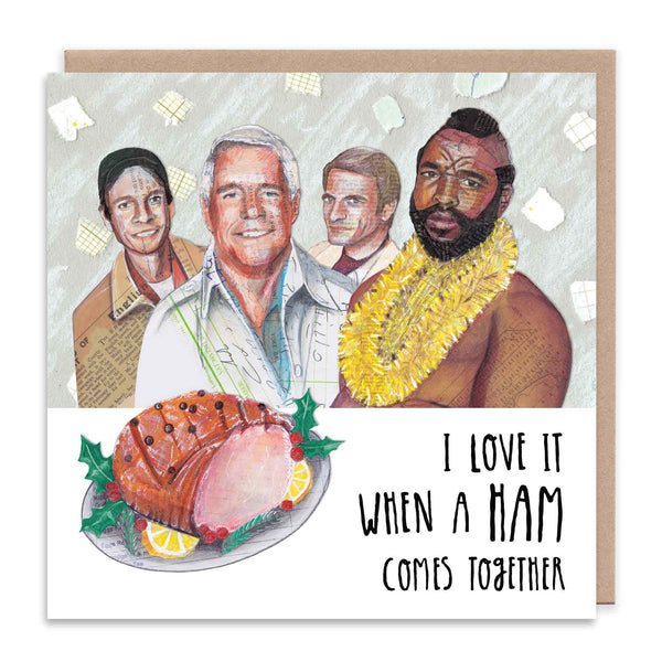 I LOVE IT WHEN A HAM COMES TOGETHER Christmas Greetings Card