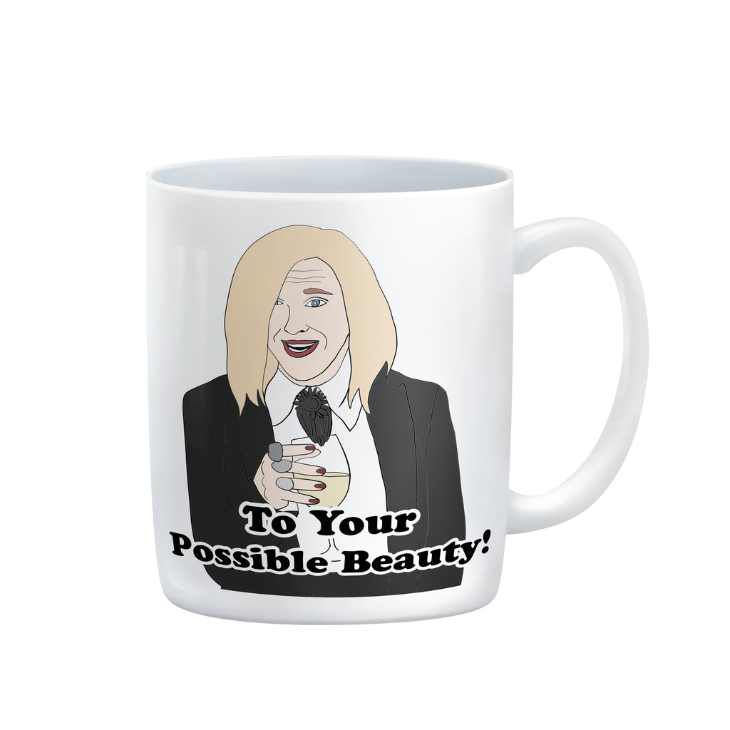 TO YOUR POSSIBLE BEAUTY! Mug