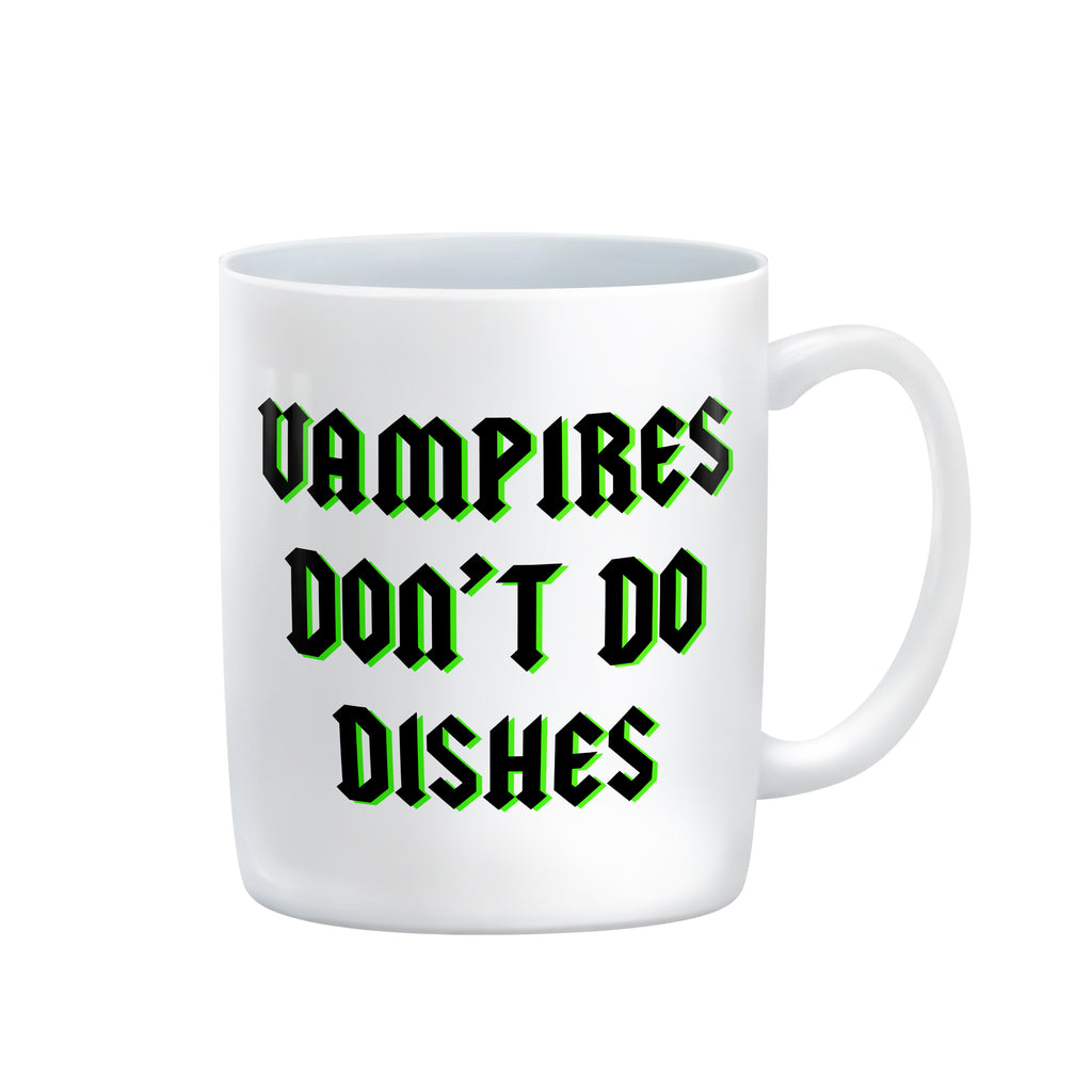 VAMPIRES DON'T DO DISHES Mug