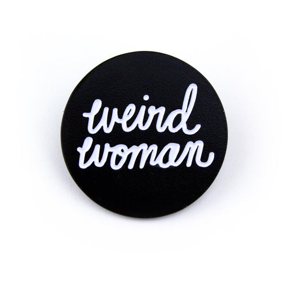 WEIRD WOMAN Enamel Pin by Band of Weirdos from LA LA LAND