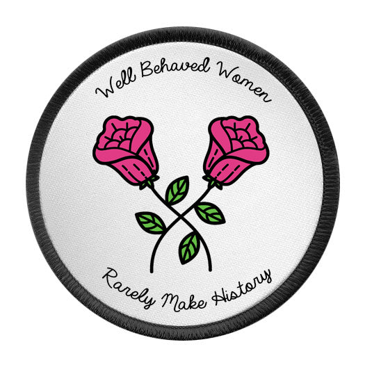 WELL BEHAVED WOMEN RARELY MAKE HISTORY printed sew-on patch from LA LA LAND