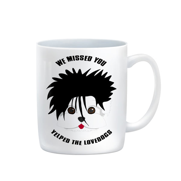 WE MISSED YOU YELPED THE LOVEDOGS the cure LOVECATS robert smith Pawbert Sniff printed mug by Rogue Tigers.jpg