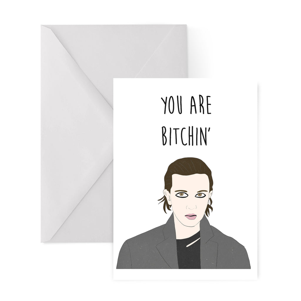 YOU ARE BITCHIN' stranger things ELEVEN greetings card from LA LA LAND
