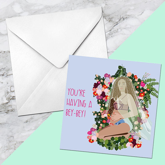 YOU'RE HAVING A BEY-BEY beyonce greetings card by Sugar Wolf Studio from LA LA LAND.jpg