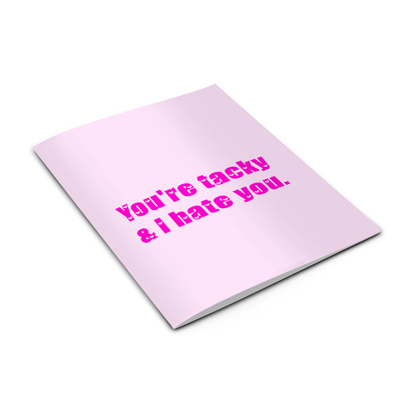 youre tacky and i hate you School Of Rock jack Black notebook from LA LA LAND