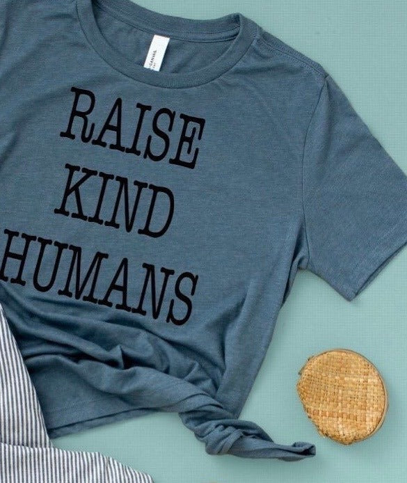 T-shirt-Raise Kind Humans