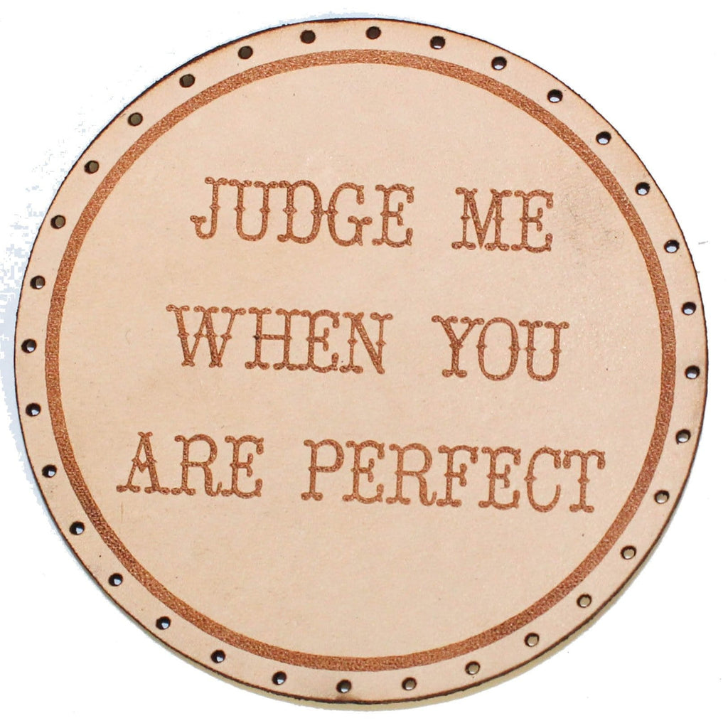 judge me when you are perfect patch