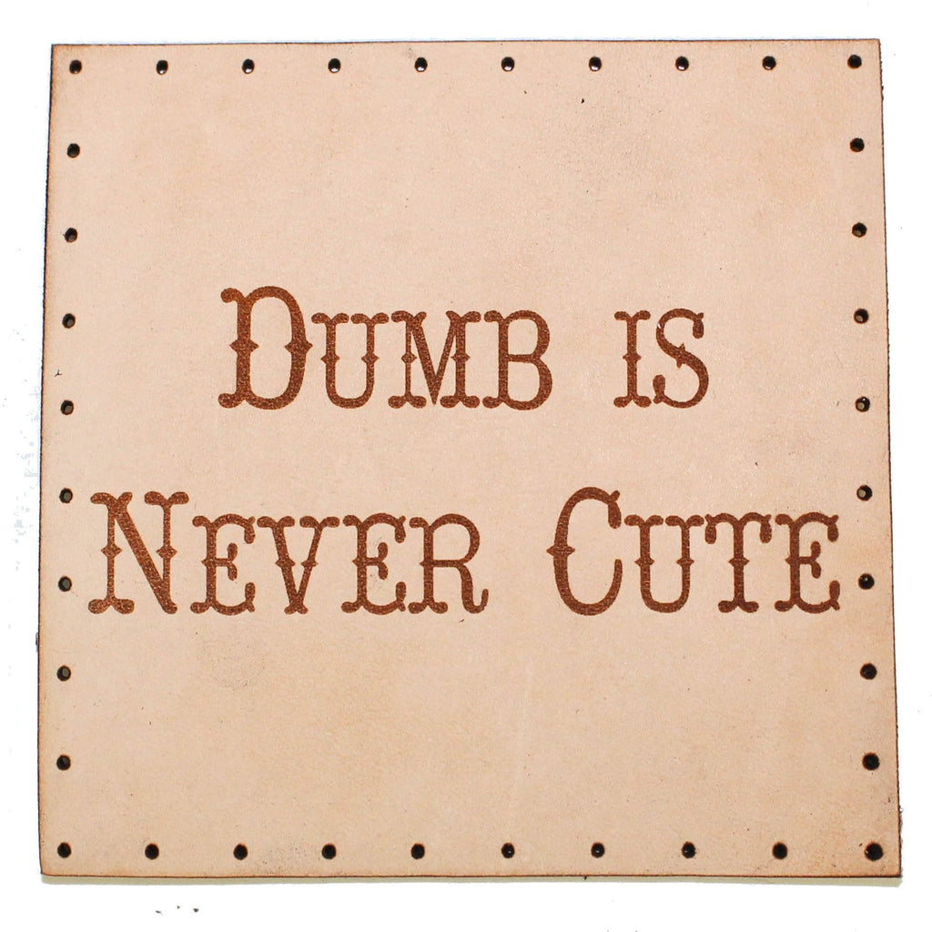dumb is never cute patch