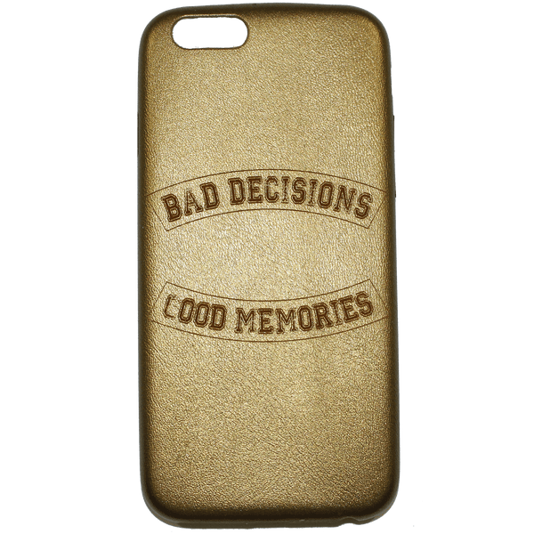 BAD DECISIONS iPHONE 6 CASE