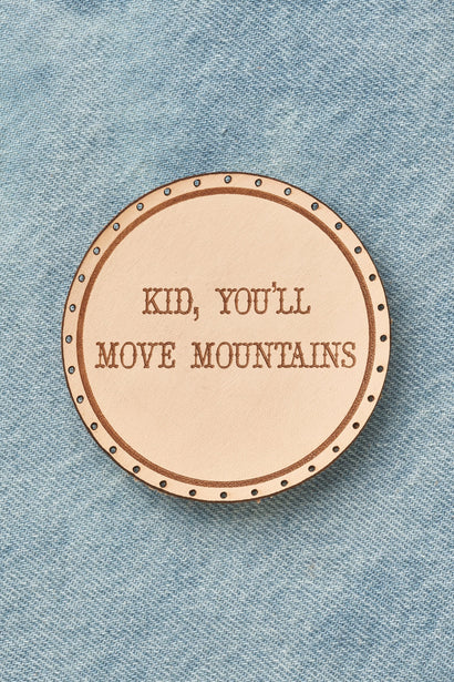 kid you'll move mountains patch
