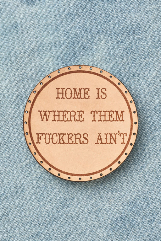 home is where them fuckers aint patch