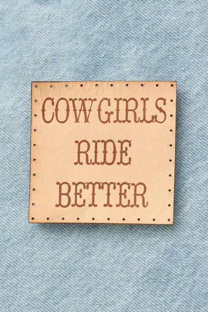 Cowgirls Ride Better Patch