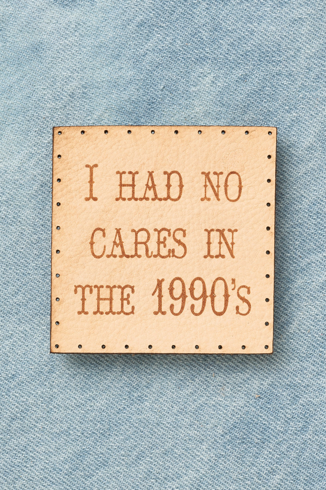 i had no cares in the 1990s patch