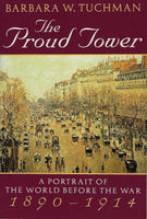 The Proud Tower: A Portrait of the World Before the War 1890-1914 - Barbara W. Tuchman - BHIS15212 - BOO