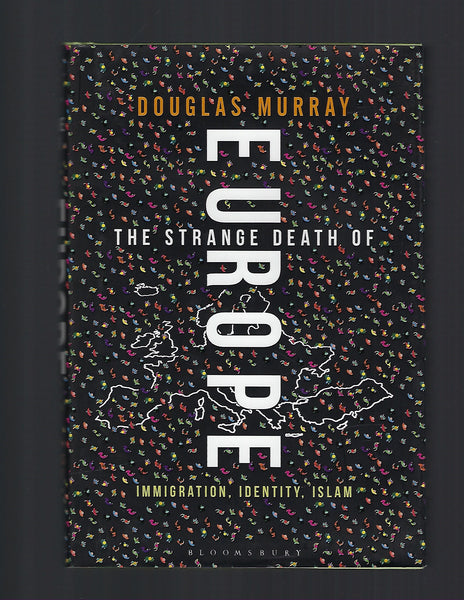 The Strange Death of Europe - Douglas Murray - BSCI15246 - BOO