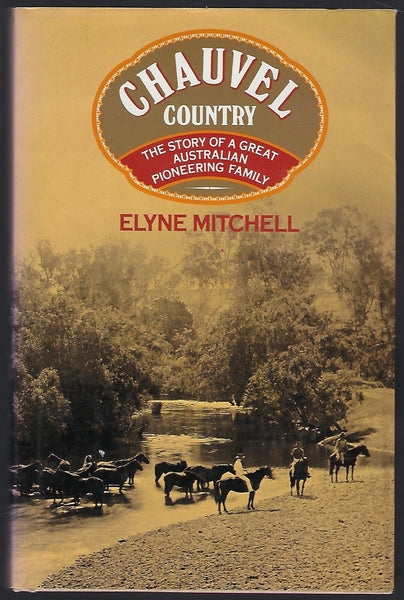Chauvel Country: The Story of A Great Australian Pioneering Family - Elyne Mitchell - BAUT15175 - BOO