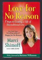 Love For No Reason: 7 Steps to Creating a Life of Unconditional Love - Marci Shimoff - BHEA15003 - BOO