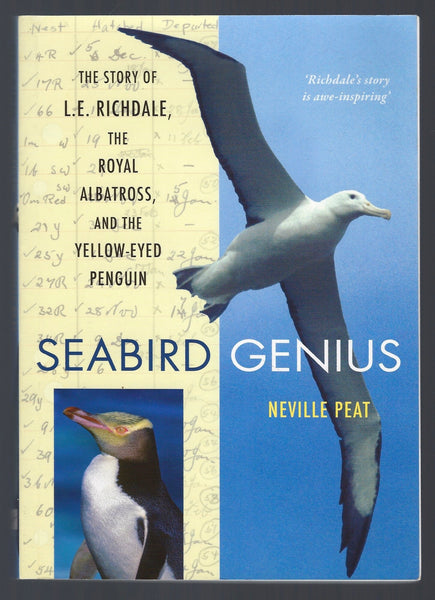 Seabird Genius: The Story of L.E. Richdale, the Royal Albatross, and the Yellow-Eyed Penguin - Neville Peat - BRAR15277 - BSCI - BBIO - BOO