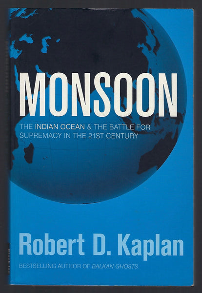 Monsoon: The Indian Ocean & the Battle for Supremacy in the 21st Century - Robert D. Kaplan - BSCI15247 - BOO