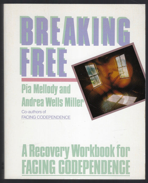 Breaking Free: A Recovery Workbook for Facing Codependence - Pia Mellody & Andrea Wells Miller - BHEA15513 - BOO