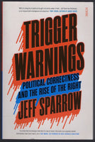 Trigger Warnings: Political Correctness and the Rise of the Right - Jeff Sparrow - BSCI15348 - BOO