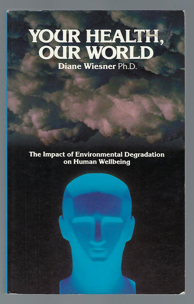 Your Health, Our World: The Impact of Environmental Degradation on Human Wellbeing - Diane Wiesner - BSCI15027 - BOO