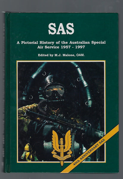 SAS: A Pictorial History of the Australian Special Air Service 1957-1997 - M.J Malone, OAM (ed.) - BRAR15087 - BMIL - BOO