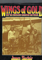 Wings of Gold. How the Aeroplane Developed New Guinea - James Sinclair - BRAR15086 - BMIL - BAUT - BOO